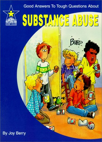 Substance Abuse: Good Answers to Tough Questions About PDF