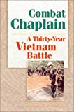 Combat Chaplain: A 30-Year Vietnam Battle