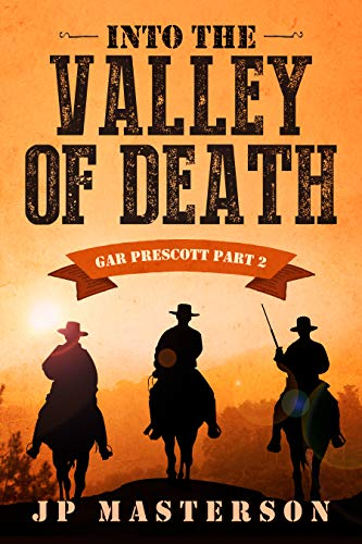 Into the Valley of Death (Gar Prescott Book 2) by [Masterson, J.P.]