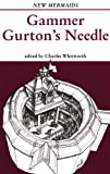 Gammer Gurton's Needle, Charles Whitworth, 0713644974