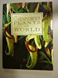 Guide to Carnivorus Plants of the World, Gordon Cheers, 0207161860