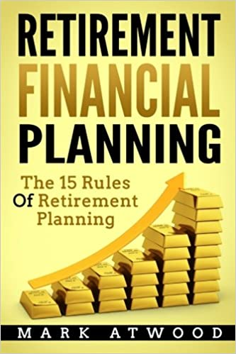 amazon com retirement financial planning the 15 rules of