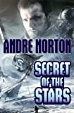 Secret of the Stars, Andre Norton, 147673674X