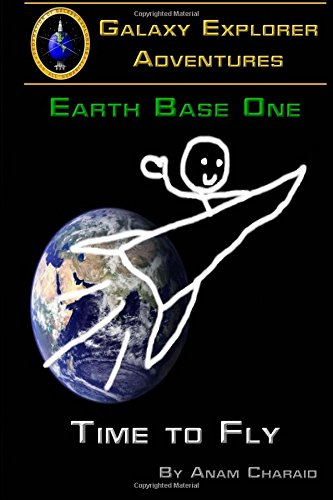 Time to Fly (Earth Base One) (Volume 2)