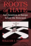 img - for Roots of Hate: Anti-Semitism in Europe before the Holocaust by Brustein, William I.(October 13, 2003) Paperback book / textbook / text book