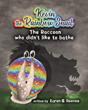 Rhyming Book for Kids: Kevin the Rainbow Snail (book 2): The Raccoon Who Didn't Like to Bathe (Short Bedtime Stories Books for Toddlers Age 3-5, Fun Childrens Books by Age 3 5, Animal Picture Book)