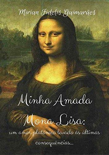 Minha Amada Mona Lisa: Um amor platônico levado às últimas consequências