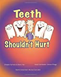 Teeth Shouldn't Hurt, Michael Zuk, 1461109698