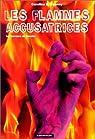 Les Terreurs de Coralie, tome 3 : Les Flammes accusatrices par Caroline B. Cooney