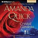 Crystal Gardens: A Ladies of Lantern Street Novel Hörbuch von Amanda Quick Gesprochen von: Justine Eyre