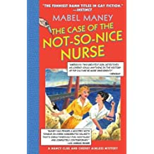 The Case of the Not-So-Nice Nurse: A Nancy Clue and Cherry Aimless Mystery