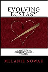 Evolving Ecstasy (ALMOST HUMAN ~ The First Trilogy Book 3)