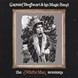 Mirror Man Sessions by Captain Beefheart & His Mirror Man (2006-08-22)