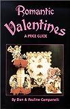 Romantic Valentines - A Price Guide, Dan Campanelli and Pauline Campanelli, 0895380781