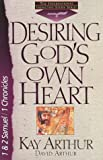 Desiring God's Own Heart, Kay Arthur and David Arthur, 1565073851