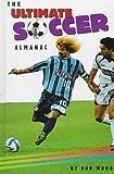The Ultimate Soccer Almanac, Dan Woog, 1565659511