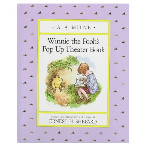 Winnie-the-Pooh's Pop-up Theater Book A. A. Milne and Ernest H. Shepard