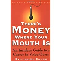 There's Money Where Your Mouth Is: An Insider's Guide to a Career in Voice-Overs