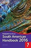 Footprint South American Handbook 2016 (Footprint Handbooks)