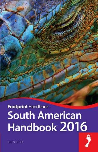 Footprint South American Handbook 2016 (Footprint Handbooks)