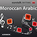 EuroTalk Moroccan Arabic Audiobook by  EuroTalk Narrated by Jamie Stuart