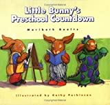 Little Bunny's Preschool Countdown, Maribeth Boelts, 0807545821