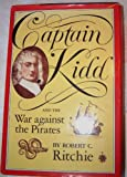 Captain Kidd and the War Against the Pirates, Robert C. Ritchie, 0674095014