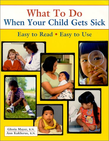 What To Do When Your Child Gets Sick (What to Do) (What to Do for Health)