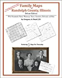 Family Maps of Randolph County, Illinois, Deluxe Edition : With Homesteads, Roads, Waterways, Towns, Cemeteries, Railroads, and More, Boyd, Gregory A., 1420314955