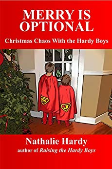 Merry Is Optional: Christmas Chaos With the Hardy Boys by [Hardy, Nathalie]