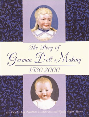 The Story of German Doll Making, 1530-2000 for $<!--$29.99-->