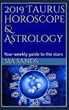 2019 Taurus Horoscope & Astrology: Your weekly guide to the stars (2019 Horoscopes)
