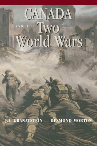 Download Canada and the Two World Wars: Marching to Armageddon: Canadians and the Great War, 1914-1919 a Nation Forged in Fire: Canadians and the Second World pdf epub
