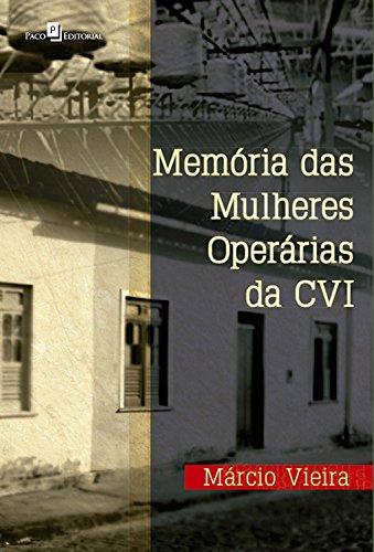 Memória das mulheres operárias da CVI