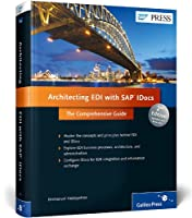 Architecting EDI with SAP IDocs: the Comprehensive Guide, 2nd Edition
