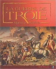 La Guerre de Troie : Mythes et Réalités par Nick McCarty