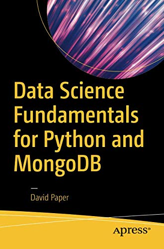 Data Science Fundamentals for Python and MongoDB (Best Nosql Database For Json)