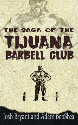 The Saga of the Tijuana Barbell Club
