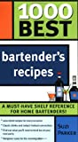 1000 Best Bartender's Recipes, Suzi Parker, 1402205473