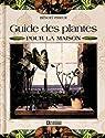 Guide des plantes pour la maison par Prieur