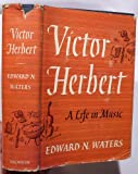 img - for Victor Herbert;: A life in music book / textbook / text book