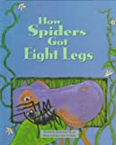 How Spiders Got Eight Legs, Katherine Mead, 0817251634