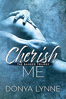 Cherish Me (Banger Trilogy Book 3) by [Lynne, Donya]