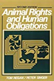 Animal Rights and Human Obligations (2nd Edition)