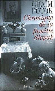 Chronique de la famille Slepak par Chaïm Potok
