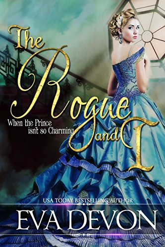 The Rogue and I (Must Love Rogues Book 1) by [Devon, Eva]