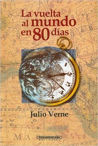 Vuelta al mundo en 80 días (Literatura Juvenil (Panamericana Editorial)) (Spanish Edition): Julio Verne: 9789583000744: Amazon.com: Books