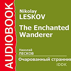 The Enchanted Wanderer [Russian Edition] Audiobook