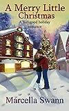 A Merry Little Christmas: A feel-good holiday romance