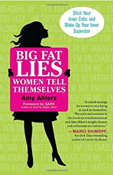 Big Fat Lies Women Tell Themselves by [Ahlers, Amy]